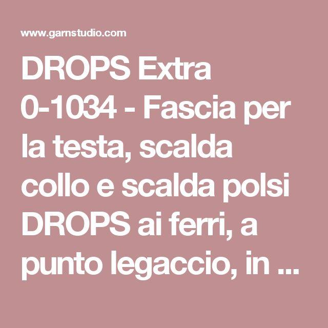 """DROPS Extra 0-1034 - Fascia per la testa, scalda collo e scalda polsi DROPS ai ferri, a punto legaccio, in """"Puddel"""". - Modello gratuito di DROPS Design"""