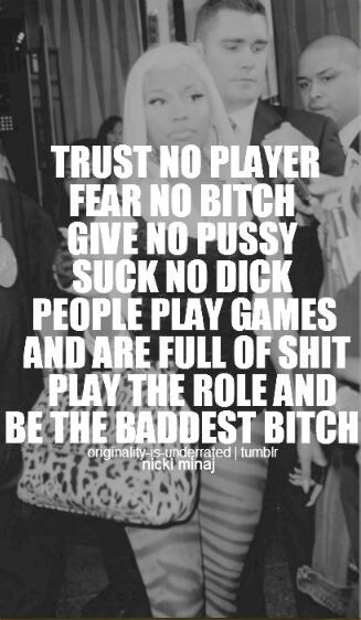Be the baddest bitch. Nicki Minaj quote love it