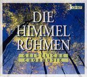 Die Himmel Rühmen: Geistliche Chormusik [CD]