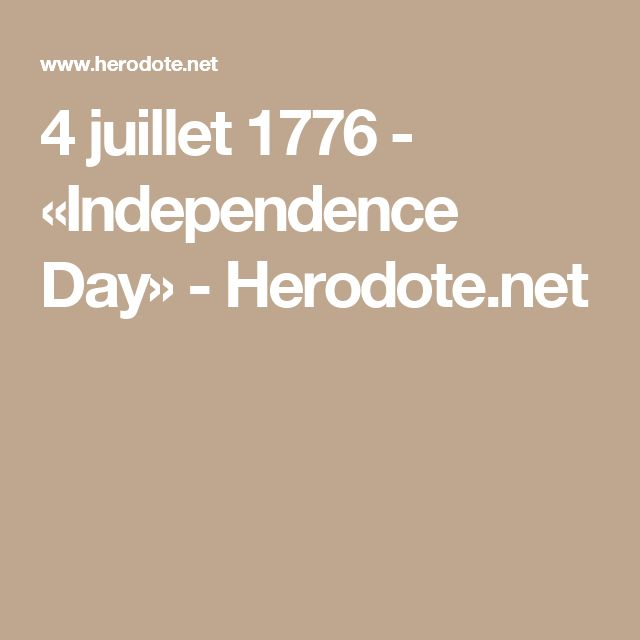 4 juillet 1776 - «Independence Day» - Herodote.net
