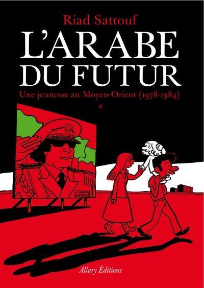 L'Arabe du futur : une jeunesse au Moyen-Orient (1978-1984)