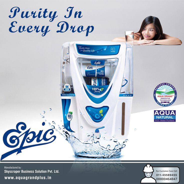 Purity In Every Drop!!!! #AquagrandPlus #Epic #Water #CleanWaterForIndia #WaterPurifierIndia #ROPurifier Visit Us- www.aquagrandplus.in. Call Us-011-45589455 / +91 8800464847