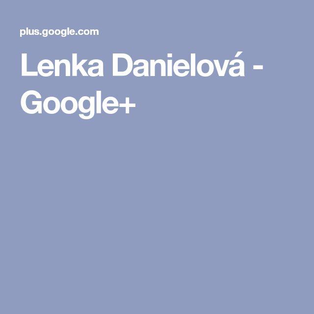 Lenka Danielová - Google+