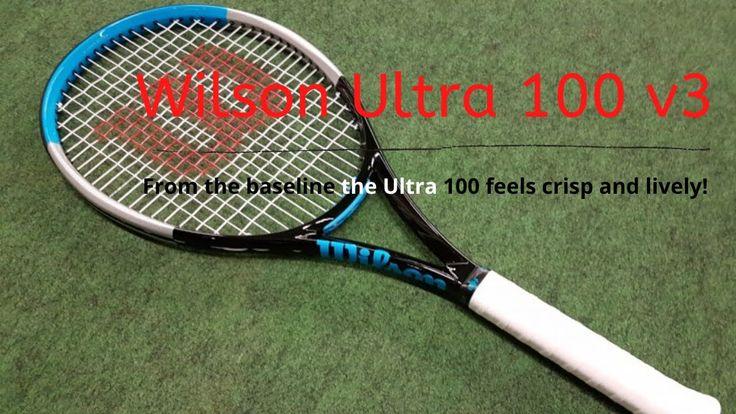 Wilson Ultra 100 V3.0 Tennis Racquet Review A Spin