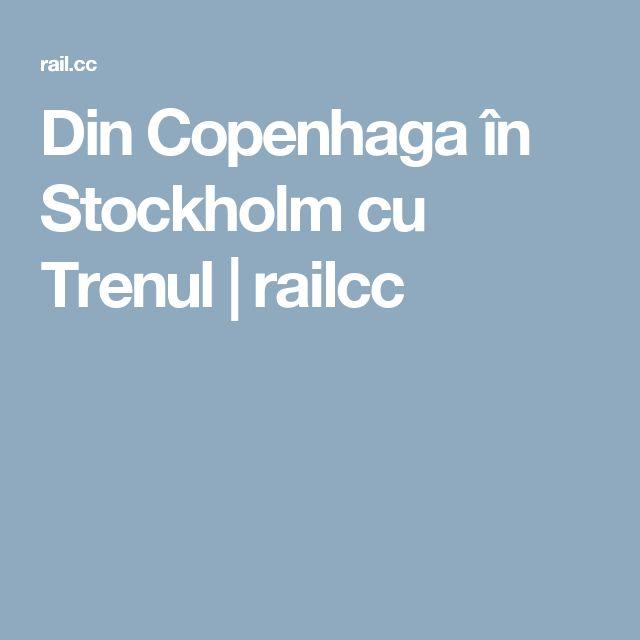 Din Copenhaga în Stockholm cu Trenul | railcc