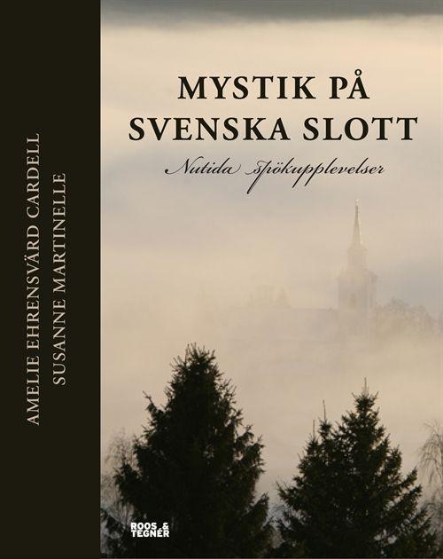 """""""Mystik på svenska slott - Nutida spökupplevelser"""" av Amelie Ehrensvärd Cardell"""