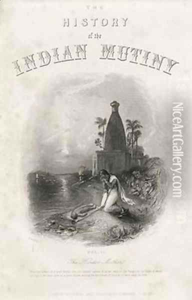 The Hindoo Mother engraved by EJ Portbury Title page from The History of the Indian Mutiny Oil Painting - Harden Sidney Melville