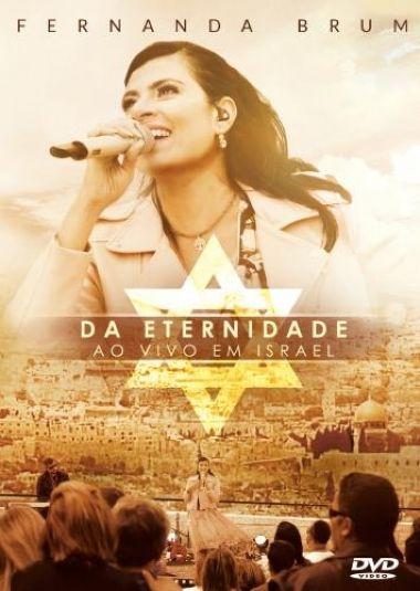 Fernanda Brum - Da Eternidade (Ao Vivo em Israel) >DVD Da Eternidade - Ao Vivo em Israel - Grátis 01 Livro   Reviver Representações