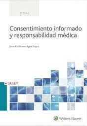 Consentimiento informado y responsabilidad médica / Juan Guillermo Agón López