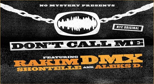 Music: DMX & Rakim – Don't Call Me- http://getmybuzzup.com/wp-content/uploads/2013/09/dmx-rakim-dont-call-me.jpg- http://getmybuzzup.com/music-dmx-rakim-dont-call-me/-  DMX & Rakim – Don't Call Me With DMX's special appearance on Dr. Phil set for tomorrrow, No Mystery Studios liberates a track that features X alongside Rakim. The song is also on iTunes if you'd like to own the .mp3. Stream the track below.   Let us know what you think in the comment area b