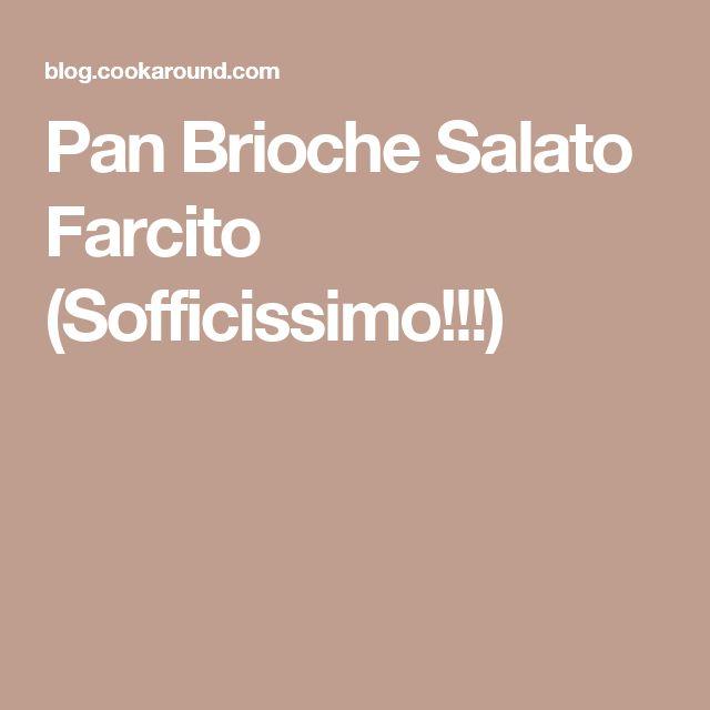 Pan Brioche Salato Farcito (Sofficissimo!!!)