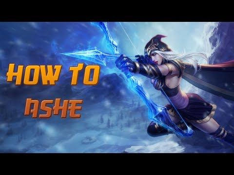 How to Ashe - A Detailed League of Legends Guide