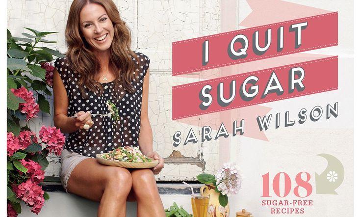 Food: Sarah Wilson's I Quit Sugar