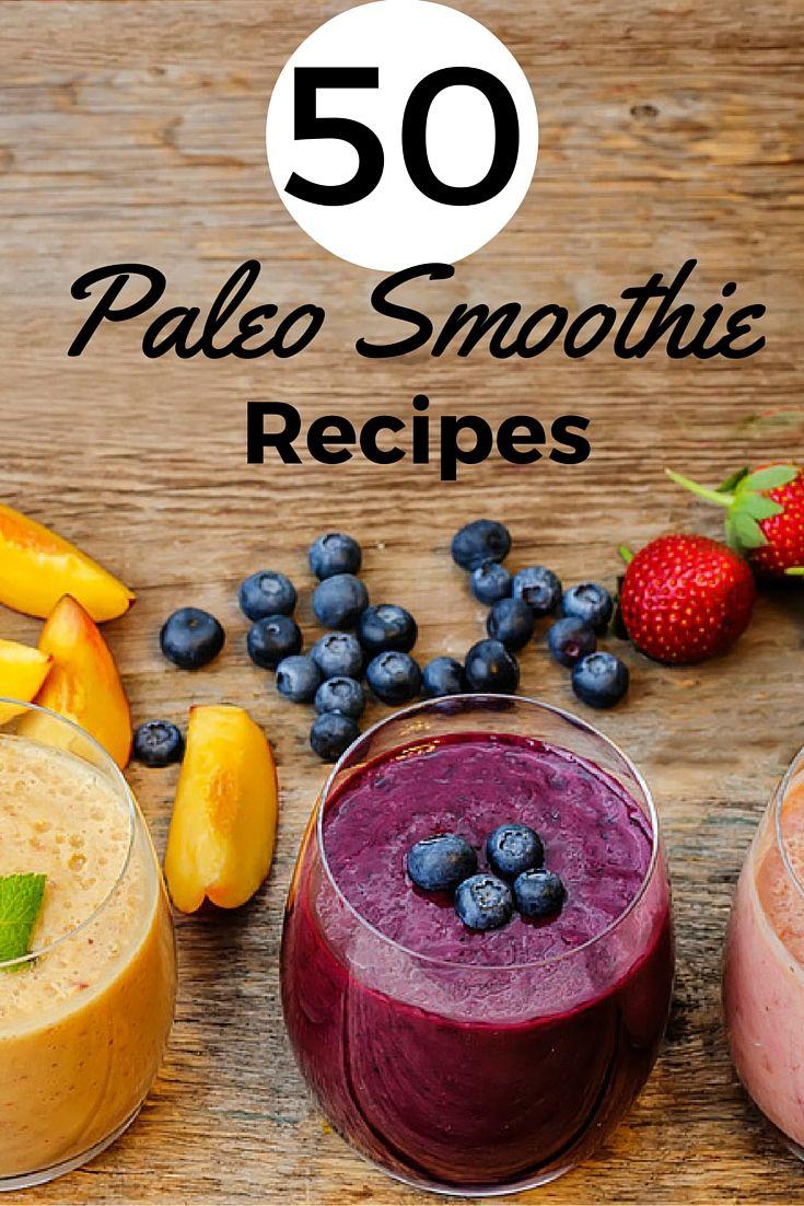 50 Paleo Smoothies Round Up - Paleo Recipes, Gluten-free Recipes and Grain-free Recipes