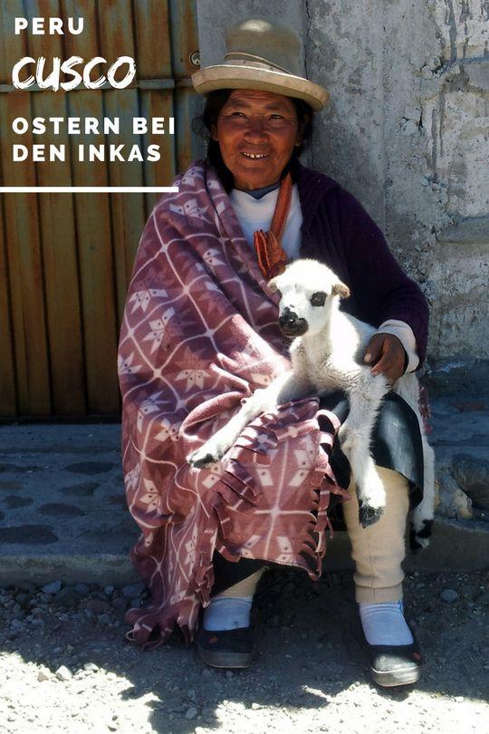Peru Cusco  Reiseideen für den perfekten Entdeckertag   Reisetipps   Ostern bei den Inkas  Reiseplanung #Peru #Reise #Reisetipps #Cusco