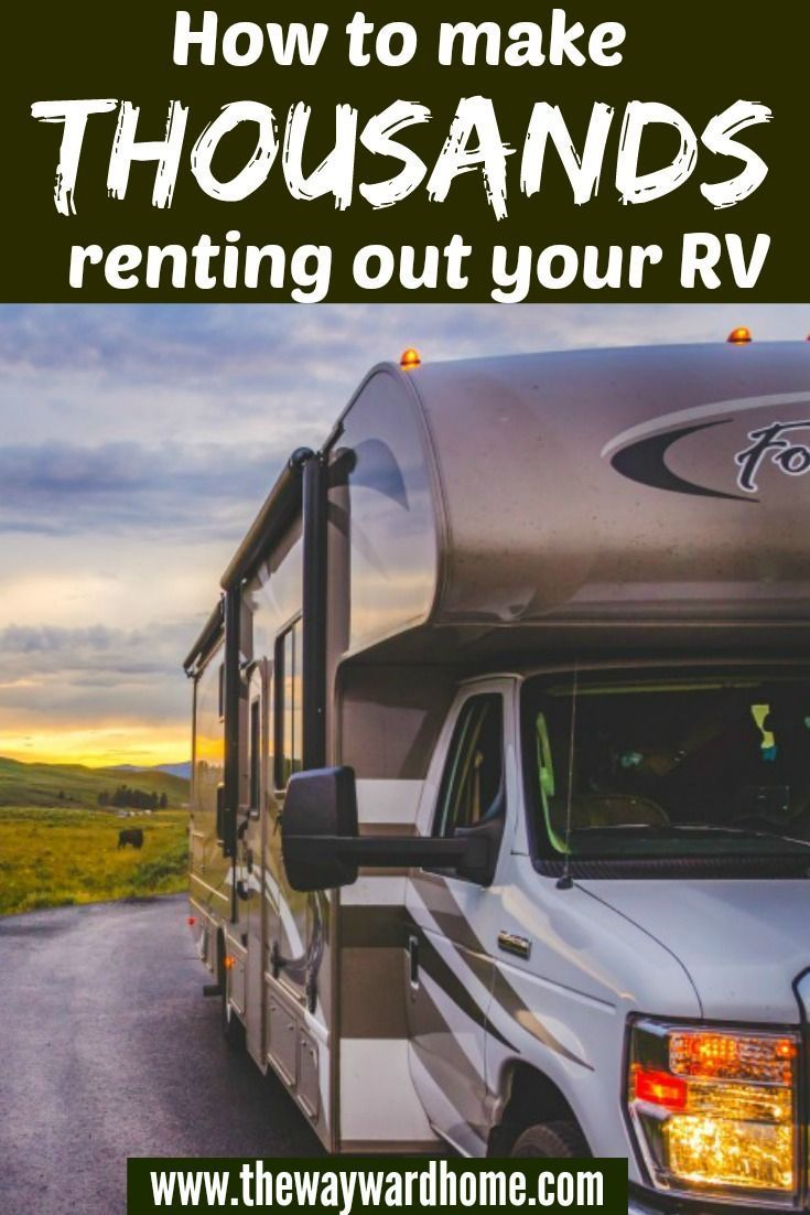 How To Make Thousands Turning Your Rv Into A Camper Rental Via Thewaywardhome Camper Rental Rv Recreational Vehicles