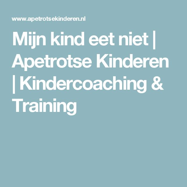 Mijn kind eet niet   Apetrotse Kinderen   Kindercoaching & Training