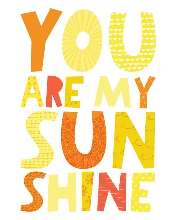 hello, Wonderful - YOU ARE MY SUNSHINE FREE PRINTABLE ART PRINT