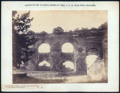 Simelli, Carlo Baldassarre, fl. 1857-1870. Photographer Aqueduct VIII, Claudius, double arcade, Arches of Nero, A.D. 60, near the Porta Maggiore