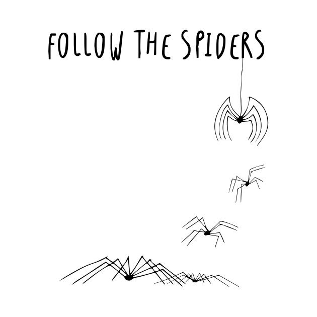 Check Out This Awesome Follow The Spiders Harry Potter Inspired Design On Teepublic