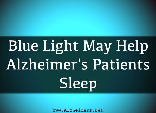 lzheimer's patients may use a specific type of night light to reset their internal clocks in order to sleep better.