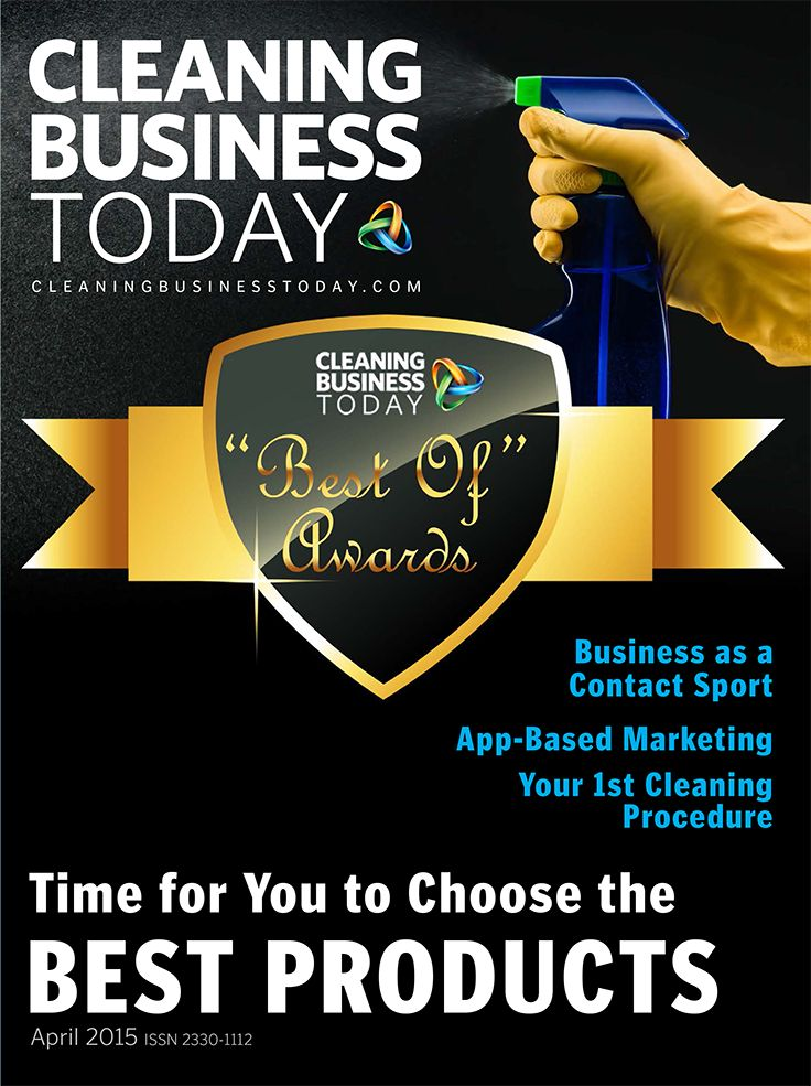 "The April 2015 issue of Cleaning Business Today launches our ""Best of"" Awards. Readers are invited to vote on their favorite cleaning products. Other articles: how to work smarter with app-based marketing, how to choose a business coach or consultant, and business as a contact sport."