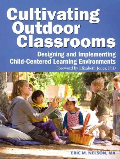 Cultivating Outdoor Classrooms: Designing and Implementing Child-Centered…