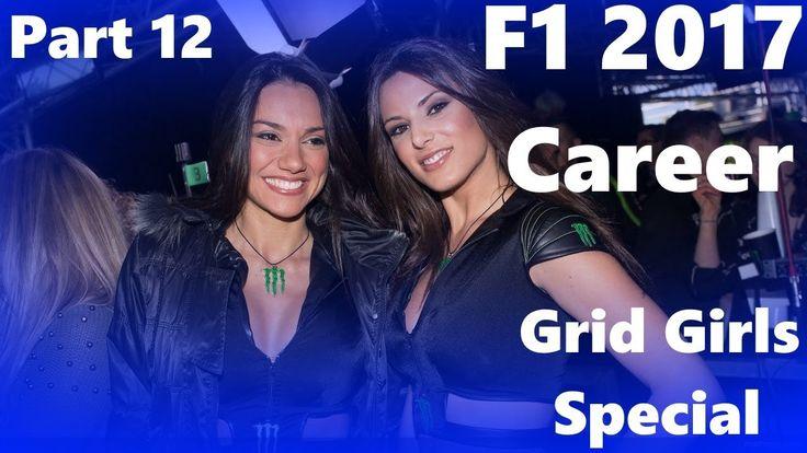 "F1 2017 ALL SEASONS CAREER   PART 12   ""GRID GIRLS SPECIAL"""