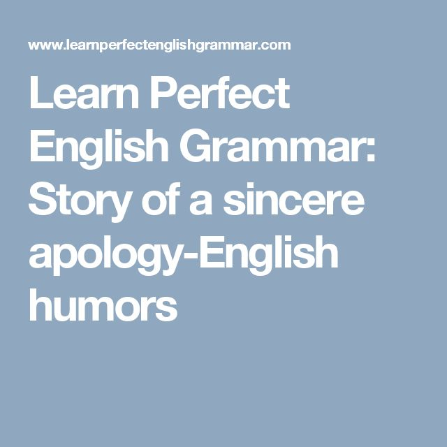 Learn Perfect English Grammar: Story of a sincere apology-English humors