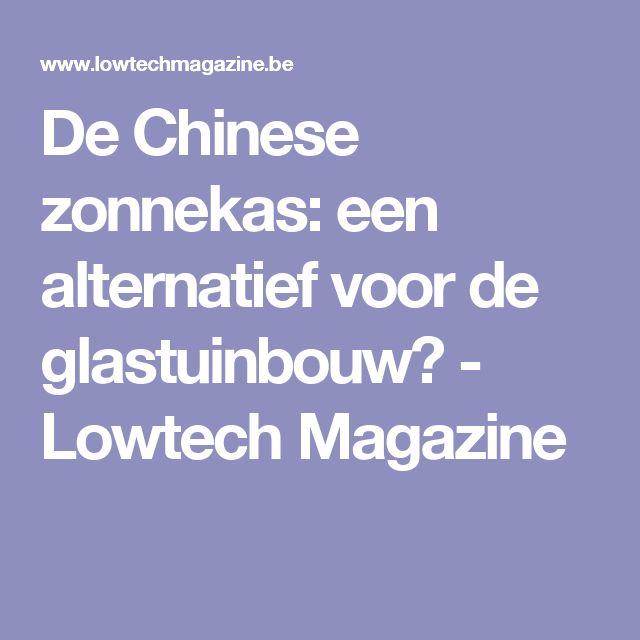 De Chinese zonnekas: een alternatief voor de glastuinbouw? - Lowtech Magazine