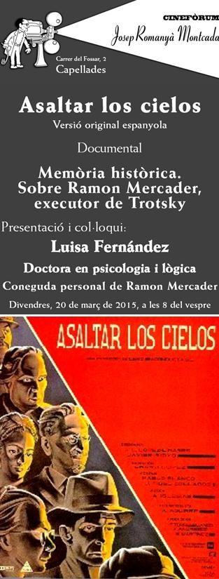 """Projecció de la pel·lícula """"Asaltar los cielos"""", de José Luis López-Linares i Javier Rioyo (1996). Cinefòrum Josep Romanyà Montcada (Capellades). 20 de març"""