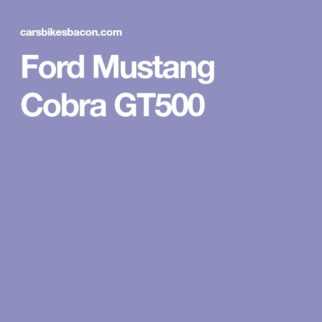 Ford Mustang Cobra GT500