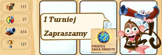 Zapraszamy do pierwszej edycji turnieju u nas :) Od czegoś trzeba zacząć, będziemy wdzięczni za wszelkie Wasze sugestie i uwagi. http://fansite.xaa.pl/psf/2012/10/18/i-turniej-w-pirates-saga-fansite/