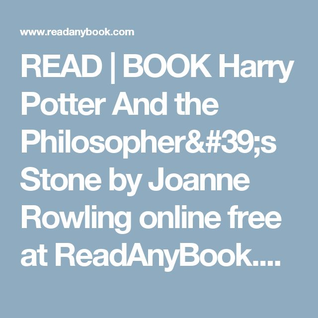 READ | BOOK Harry Potter And the Philosopher's Stone by Joanne Rowling online free at ReadAnyBook.com.