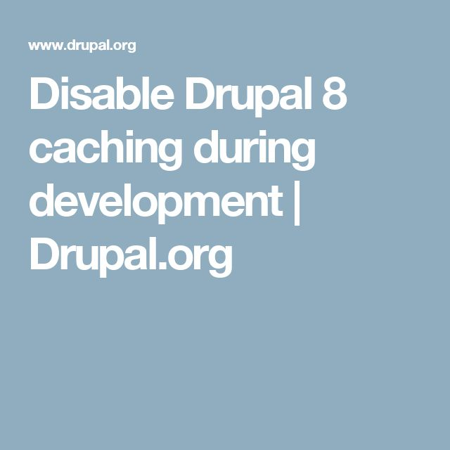 Disable Drupal 8 caching during development | Drupal.org