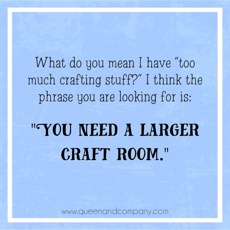 Craft Room Expansion! Join the Queen & Co Facebook page for lots of fun scrapbook jokes, craft jokes, rubber stamp jokes and DIY jokes. We celebrate the funny side of crafting!
