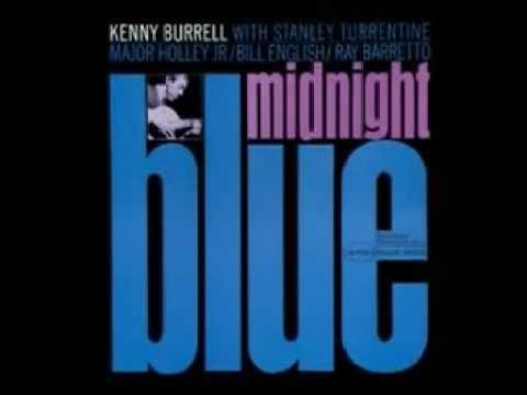 Kenny Burrell es un guitarrista de jazz estadounidense que nació el 31 de julio de 1931. Vinculado al BEBOP y al Blues, desde 1951 ha grabado una cantidad importante de discos liderando sus propios grupos; también es un  acompañante consumado, como demuestra su presencia en múltiples grabaciones junto a músicos de primer orden.  http://youtu.be/eNWDwOsQqlw