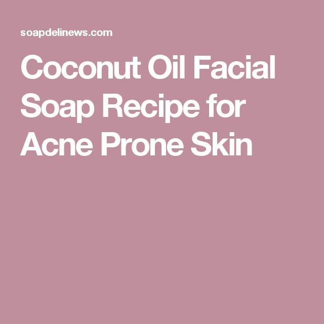 Coconut Oil Facial Soap Recipe for Acne Prone Skin