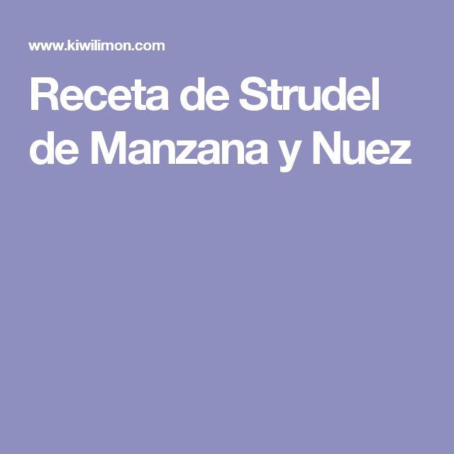 Receta de Strudel de Manzana y Nuez