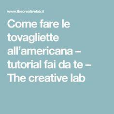 Come fare le tovagliette all'americana – tutorial fai da te – The creative lab