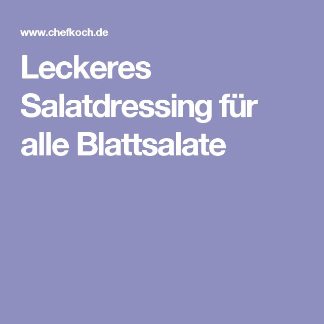 Leckeres Salatdressing für alle Blattsalate