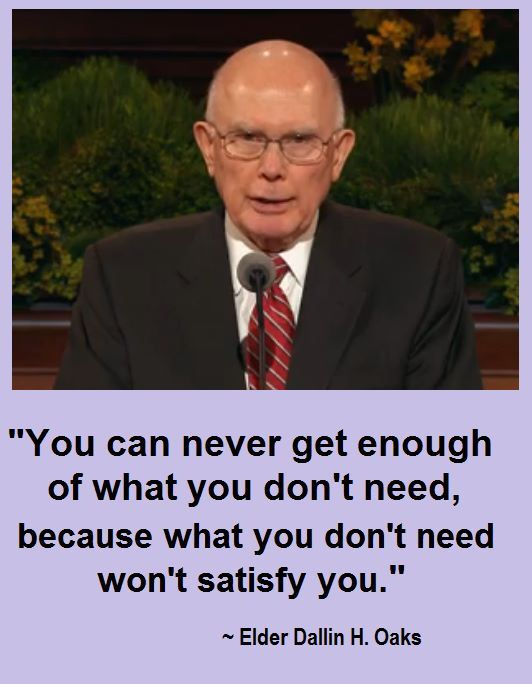 https://www.lds.org/general-conference/1991/10/joy-and-mercy?lang=eng&query=what+you+don't+need