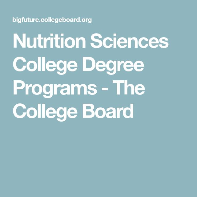 Nutrition Sciences College Degree Programs - The College Board