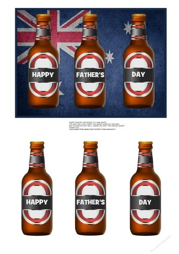 "5X7"" topper, 3 beer bottles to cut out.  Happy Father's Day on the bottles.  #fathers day #beer  #aussie #australia  father's day card  Australia, aussie, Australian, flag, beer,"