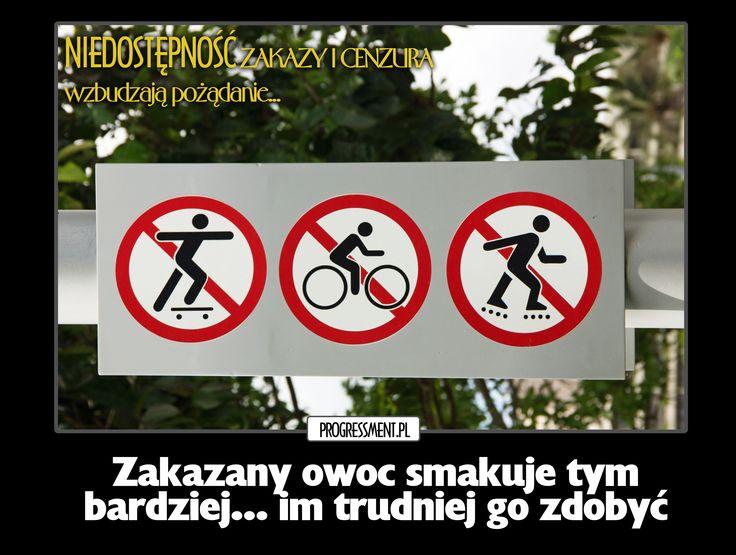 Najbardziej pragniemy rzeczy niedostępnych. www.progressment.pl #niedostepnosc #manipulacja #pozadanie #zakazy #psychologia #cenzura