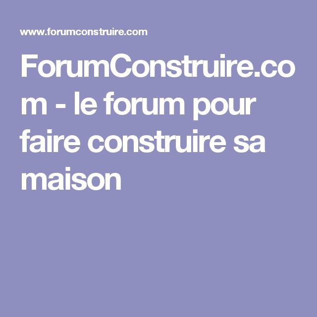 Forum Construire Sa Maison Autres Vues With Forum Construire Sa