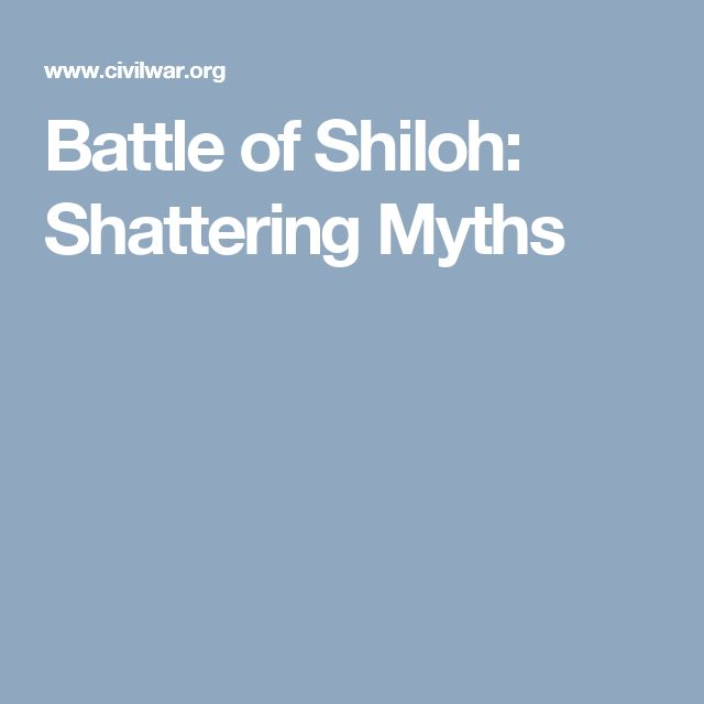 Battle of Shiloh: Shattering Myths