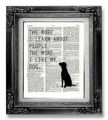 Image result for the more I learn about people the more i like my dog