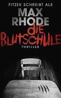 Zeit für neue Genres: Rezension: Die Blutschule - Max Rhode