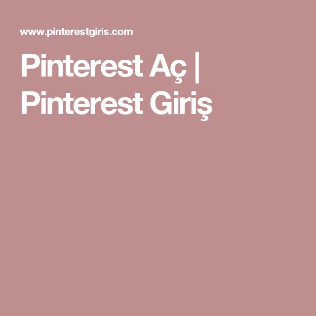 Pinterest Aç | Pinterest Giriş